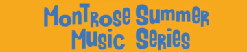 Montrose Summer Music Series
