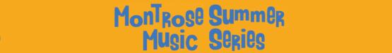 Montrose Summer Music Series